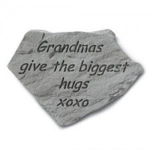 Grandmas Give the Biggest Hugs Garden Stone