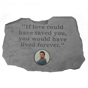 "If Love Could Have Saved You... ""PHOTO CAMEO"" Garden Stone"