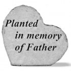 Planted in Memory of Father Heart Stone