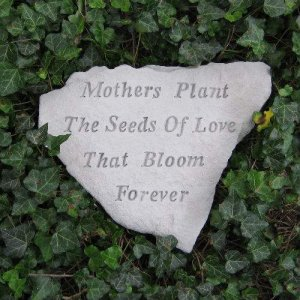 Mothers Plant the Seeds of Love Garden Stone (BEST SELLER)